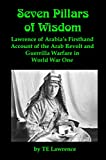 Image of Seven Pillars of Wisdom [Illustrated]: Lawrence of Arabia's Firsthand Account of the Arab Revolt and Guerrilla Warfare in World War One