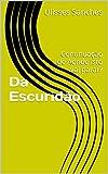 img - for Da Escurid o: Continua  o de Aonde isto vai parar? (Portuguese Edition) book / textbook / text book