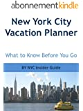 New York City Vacation Planner Guide: NYC Insider Guide to What to Know Before You Go (English Edition)