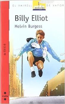Billy Elliot: Melvin Burgess: 9788466105118: Amazon.com: Books