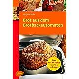 "Brot aus dem Brotbackautomatenvon ""Mirjam Beile"""