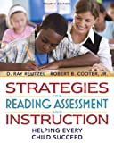 Strategies for Reading Assessment and Instruction: Helping Every Child Succeed (with MyEducationLab) (4th Edition) (0131381512) by Reutzel, D. Ray