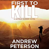 First to Kill (       UNABRIDGED) by Andrew Peterson Narrated by Dick Hill