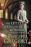 Philippa Gregory: Die letzte Gemahlin des K�nigs