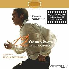 Twelve Years a Slave: Die wahre Geschichte (       ungekürzt) von Solomon Northup Gesprochen von: Sascha Rotermund