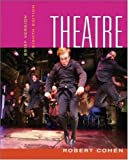 Theatre: Brief Version (Theatre (Brief Edition)) (0073330906) by Cohen, Robert