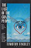 The Last of the Crazy People (Arena Books) (0099563304) by Findley, Timothy