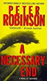 A Necessary End: An Inspector Banks Mystery (Inspector Banks Novels) Peter Robinson