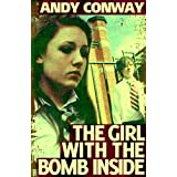 The Girl with the Bomb Inside (a punk song)by Andy Conway