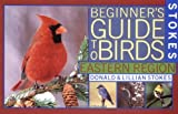 Stokes Beginner's Guide to Birds: Eastern Region (Stokes Field Guide Series) (0316818119) by Donald Stokes