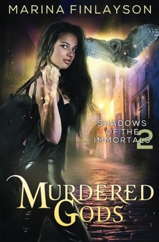 Murdered Gods (Shadows of the Immortals) (Volume 2)