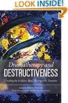 Dramatherapy and Destructiveness: Cre...
