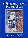 The Christmas Eve Storyteller (0939516160) by Hays, Edward M
