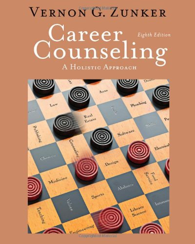 Career Counseling: A Holistic Approach, 8th Edition...
