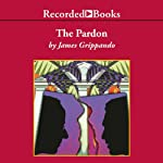 The Pardon (       UNABRIDGED) by James Grippando Narrated by Ron McLarty