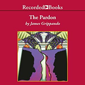 The Pardon | [James Grippando]