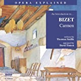 Carmen: An Introduction to Bizet's Opera (Opera Explained)