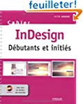 Cahier In Design : D�butants et initi...