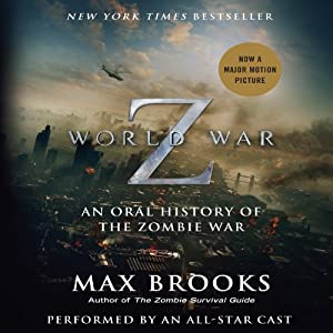 World War Z: The Complete Edition (Movie Tie-in Edition): An Oral History of the Zombie War | [Max Brooks]