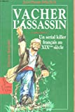 Vacher l'assassin: Un serial killer francais au XIXe siecle (Collection L'Autre histoire) (French Edition)
