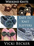 Easy To Knit Slippers (Weekend Knits)