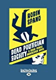 Dead Politician Society: A Clare Vengel Undercover Novel (Large Print 16pt)