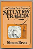 Situation Tragedy: A Charles Paris Mystery Brett Simon