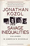 Savage Inequalities : Children in America's Schools (051758221X) by Kozol, Jonathan