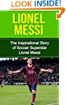 Lionel Messi: The Inspirational Story...