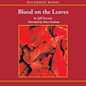 Blood on the Leaves | [Jeff Stetson]
