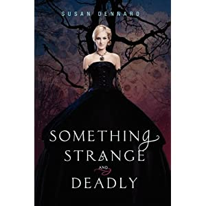 Something Strange and Deadly (Something Strange and Deadly - Trilogy)