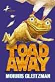 Toad Away (The Toad Books) (0375827676) by Gleitzman, Morris