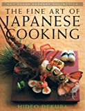 The Fine Art of Japanese Cooking (Bay Books Cookery Collection) (1863780793) by Dekura, Hideo