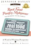 img - for Real Food Pantry Makeover: The Home Grocery Store (Let's Get R.E.A.L. - Really Embrace Abundant Living) (Volume 1) book / textbook / text book