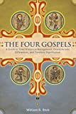The Four Gospels: A Guide to Their Historical Background, Characteristic Differences, and Timeless Significance