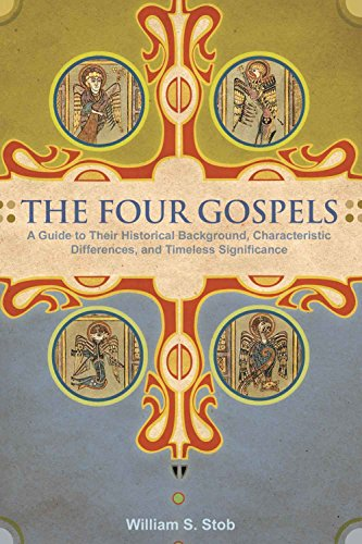 Book The Four Gospels: A Guide to Their Historical Background, Characteristic Differences, and Timeless Significance by Ambassador International