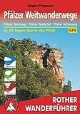 Pfälzer Weitwanderwege: Pfälzer Weinsteig · Pfälzer Waldpfad · Pfälzer Höhenweg. Mit GPS-Daten