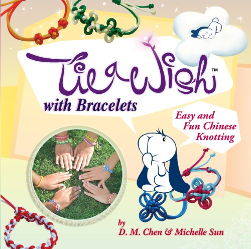 Tie a Wish with Bracelets: Easy and Fun Chinese Knotting