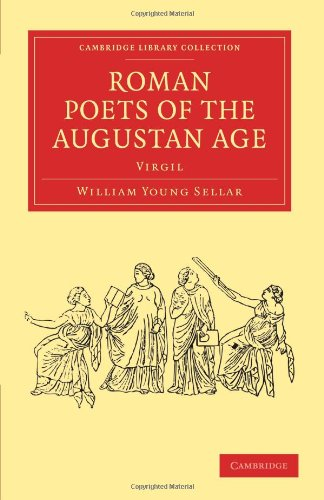 Roman Poets of the Augustan Age: Virgil (Cambridge Library Collection - Classics)
