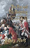 img - for THE FOX AND THE HEDGEHOG: A Novel of Wolfe and Montcalm at Quebec book / textbook / text book