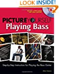 Picture Yourself Playing Bass: Step-b...
