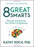img - for 8 Great Smarts: Discover and Nurture Your Child's Intelligences book / textbook / text book