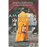 American Shaolin: Flying Kicks, Buddhist Monks, and the Legend of Iron Crotch: An Odyssey in the New China ~ Matthew Polly