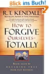 How To Forgive Ourselves Totally: Beg...