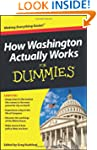 How Washington Actually Works For Dum...
