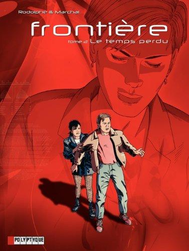 Rodolphe - Frontière - tome 2 - Temps perdu (Le) (Polyptyque)