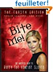 Bite Me!: The Unofficial Guide to Buf...