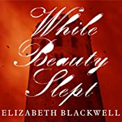 While Beauty Slept | [Elizabeth Blackwell]