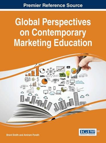 Global Perspectives on Contemporary Marketing Education (Advances in Marketing, Customer Relationship Management, and E-Services)