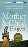 The Mother and Child Project: Raising Our Voices for Health and Hope